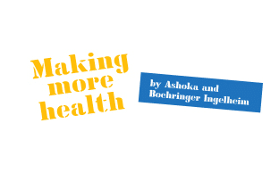 Ashoka: Making More Health