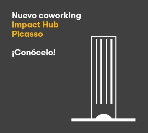 Conoce el nuevo Impact Hub Picasso